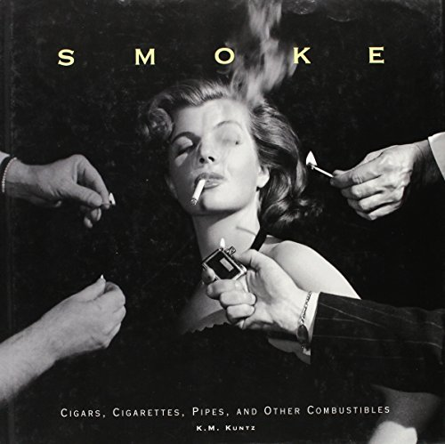 9781577170624: Smoke: Cigars, Cigarettes, Pipes, and Other Combustibles