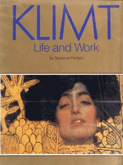 Klimt: Life and Work.: PARTSCH, Susanna.