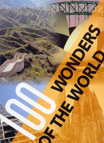 9781577172000: 100 Wonders of the World: The Finest Treasures of Civilization and Nature on Five Continents