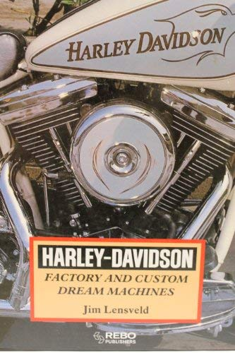 Harley-Davidson: Factory and Custom Dream Machines: Lensveld, Jim