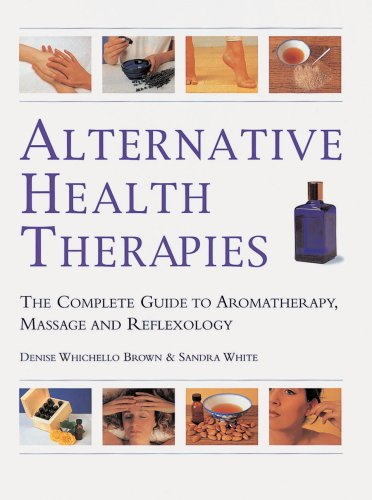 9781577172178: Alternative Health Therapies: The Complete Guide to Aromatherapy, Reflexology, and Massage