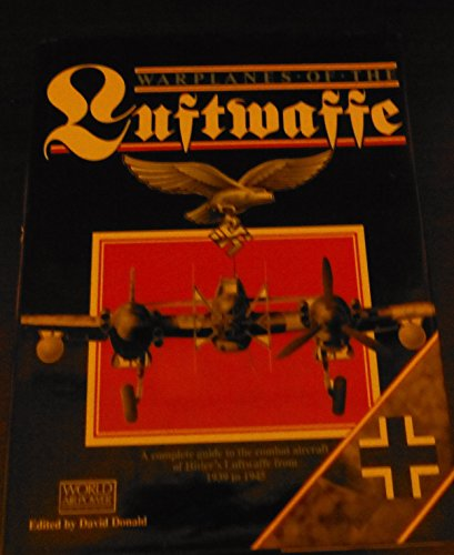 9781577172796: Warplanes of the Luftwaffe: A Complete Guide to the Combat Aircraft of Hitler's Luftwaffe from 1939-1945