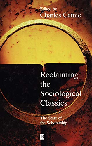 9781577180302: Reclaiming the Sociological Classics: The State of the Scholarship (Blackwell Companions to Social Theory)