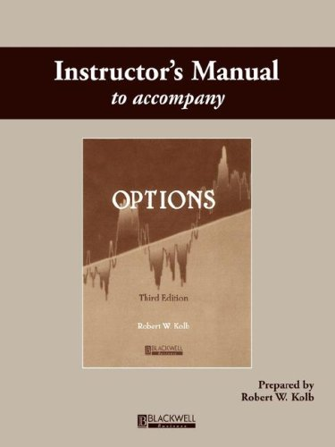 Options, Instructor's Manual (9781577180814) by Robert W. Kolb
