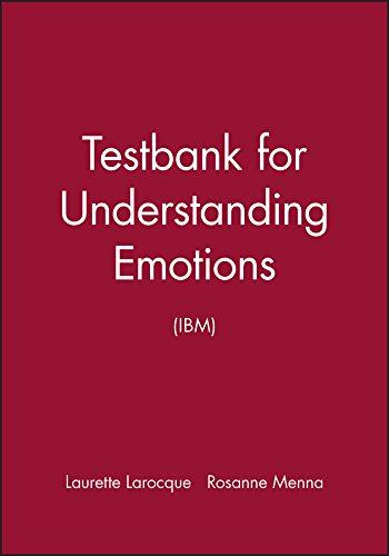 Testbank Understanding Emotions (IBM): LAROCQUE