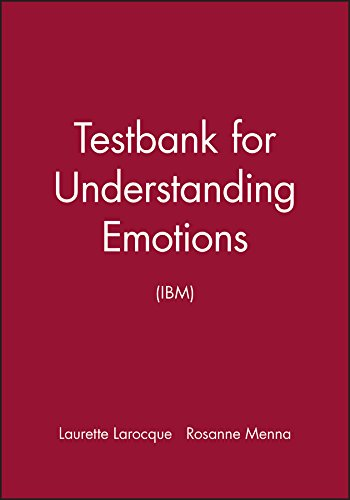 Testbank for Understanding Emotions: IBM: Laurette Larocque, Rosanne Menna