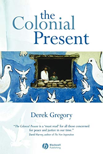 9781577180906: The Colonial Present: Afghanistan, Palestine, Iraq
