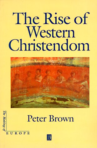 9781577180920: The Rise of Western Christendom: Triumph and Diversity 200-1000 AD (Making of Europe)
