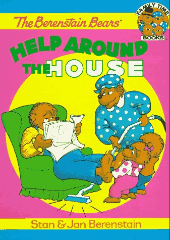 The Berenstain Bears Help Around the House (Family Time Storybooks) (1577190548) by Stan Berenstain; Jan Berenstain