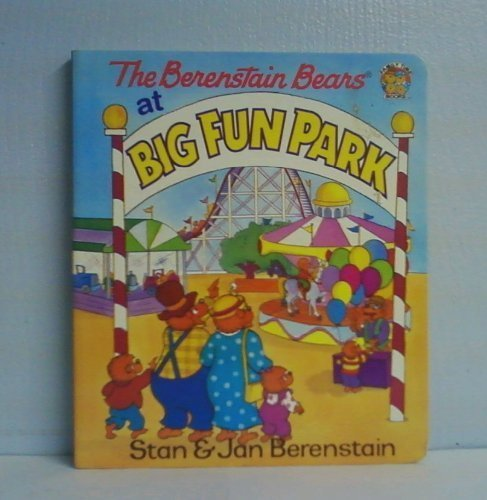 9781577190561: The Berenstain Bears at Big Fun Park (Family Time Books)