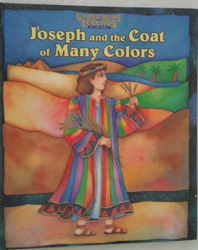 Joseph and the Coat of Many Colors (Greatest Heroes and Legends of the Bible): Ellen Titlebaum; ...