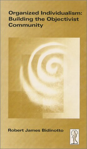 Organized Individualism: Robert James Bidinotto