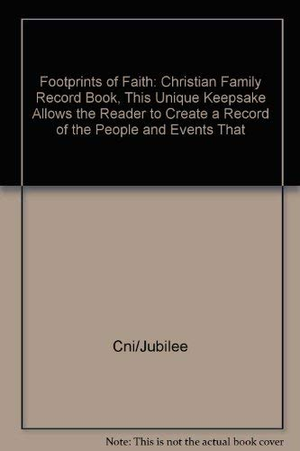 9781577271079: Footprints of Faith: Christian Family Record Book, This Unique Keepsake Allows the Reader to Create a Record of the People and Events That