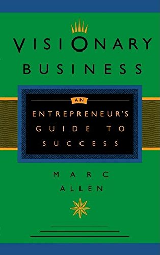 9781577310198: Visionary Business: An Entrepreneur's Guide to Success
