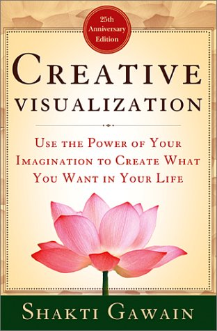 9781577310273: Creative Visualization: Use the Power of Your Imagination to Create What You Want in Your Life (Gawain, Shakti)