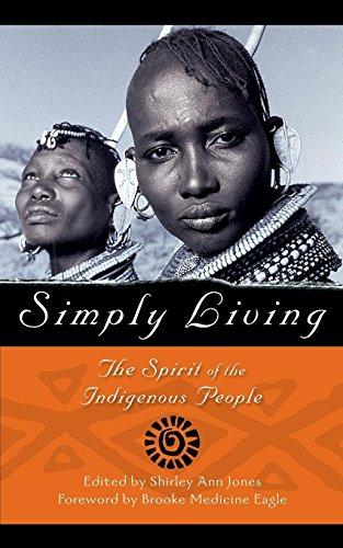 9781577310549: Simply Living: The Spirit of the Indigenous People