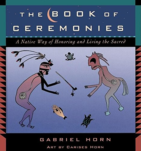 9781577310624: The Book of Ceremonies: A Native Way of Living and Honoring the Sacred