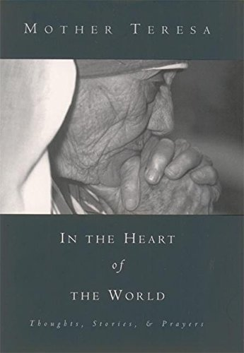 9781577310655: In the Heart of the World: Thoughts, Stories and Prayers
