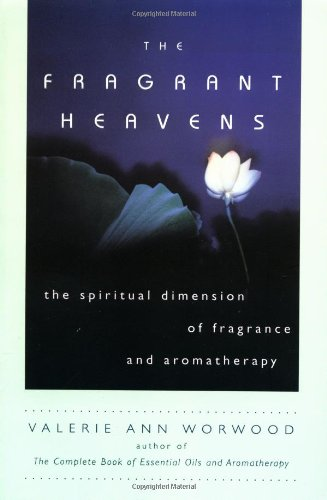 9781577310693: The Fragrant Heavens: Aromatherapy for the Spirit