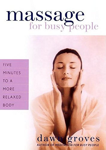 Massage for Busy People: Five Minutes to: Groves, Dawn