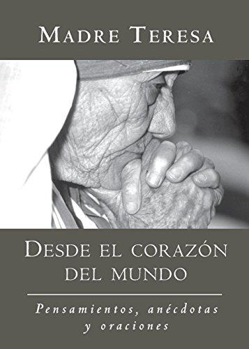 9781577310839: Desde El Corazon del Mundo: Pensamientos, Anecdotas, y Oraciones in the Heart of the World, Spanish-Language Edition