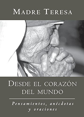 9781577310839: Desde el corazon del mundo: Pensamientos, anecdotas, y oraciones In the Heart of the World, Spanish-Language Edition (Spanish Edition)