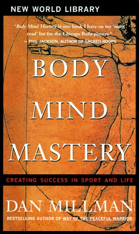 9781577310969: Body Mind Mastery: Creating Success in Sport and Life