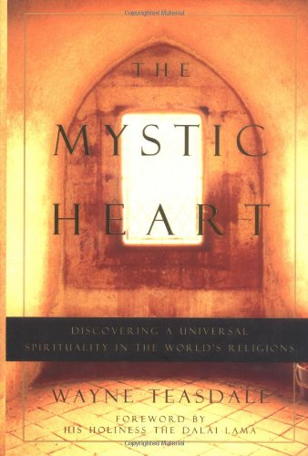 9781577311027: The Mystic Heart: Discovering a Universal Spirituality in the World's Religions