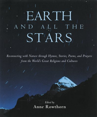 Earth and All the Stars: Reconnecting With: Anne W. Rowthorn