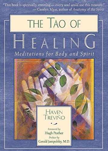 The Tao of Healing: Meditations for Body and Spirit: Trevino, Haven; Jampolsky, M. D. Gerald