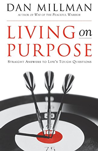 9781577311324: Living on Purpose: Straight Answers to Universal Questions