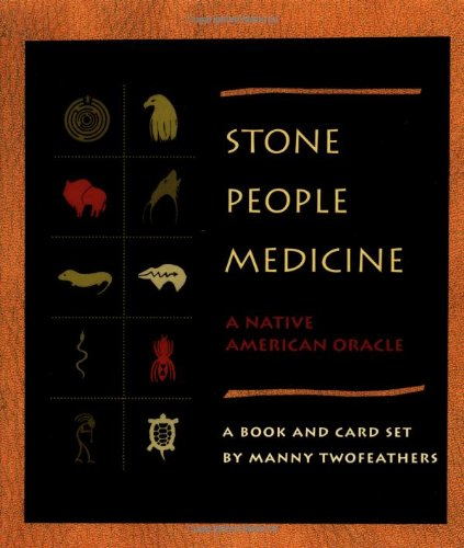 Stone People Medicine: A Native American Oracle with Cards: Twofeathers, Manny