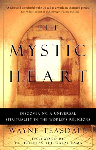 9781577311409: The Mystic Heart: Discovering a Universal Spirituality in the World's Religions