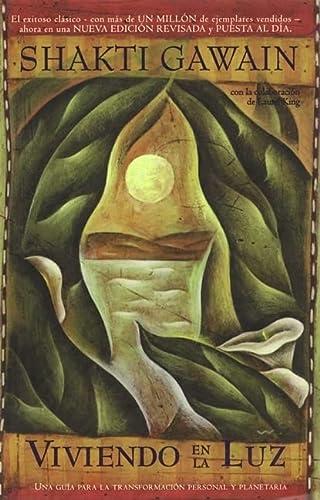9781577311539: Viviendo en la luz: Una quia para la transformacion personal y planetaria, Living in the Light, Spanish-Language Edition (Gawain, Shakti) (Spanish Edition)