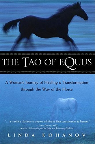 9781577311829: The Tao of Equus: A Woman's Journey of Healing and Transformation Through the Way of the Horse