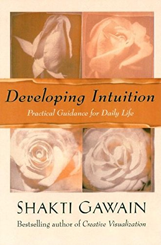 Developing Intuition: Practical Guidance for Daily Life: Gawain, Shakti