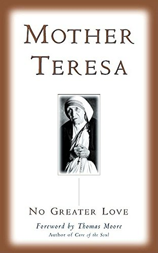 No Greater Love: Mother Teresa