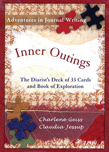 Inner Outings: Adventures in Journal Writing: Geiss, Charlene; Jessup, Claudia