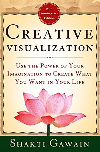 9781577312291: Creative Visualization: Use the Power of Your Imagination to Create What You Want in Your Life