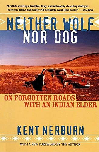 9781577312338: Neither Wolf Nor Dog: On Forgotten Roads with an Indian Elder