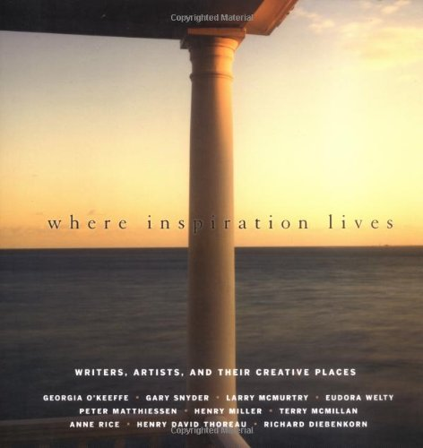 Where Inspiration Lives: Writers, Artists, and Their Creative Places (1577312414) by Miller, John; Kenedi, Aaron