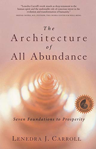 Architecture of All Abundance Seven Foundations to: Lenedra J Carroll