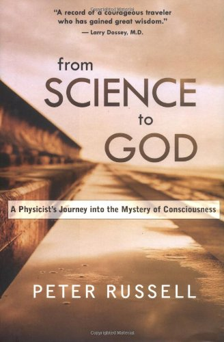 9781577314097: From Science to God: Exploring the Mystery of Consciousness