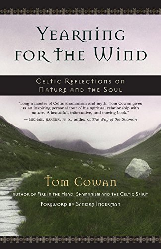 Yearning for the Wind: Celtic Reflections on Nature and the Soul: Celtic Reflections on the Nature ...