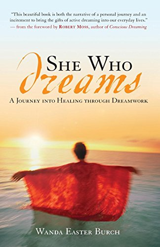 SHE WHO DREAMS: The Healing Power Of Dreamwork