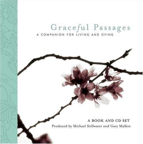 9781577314288: Graceful Passages: A Companion for Living and Dying (Wisdom of the World Series)