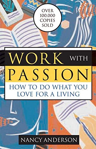 9781577314448: Work with Passion: How to Do What You Love for a Living