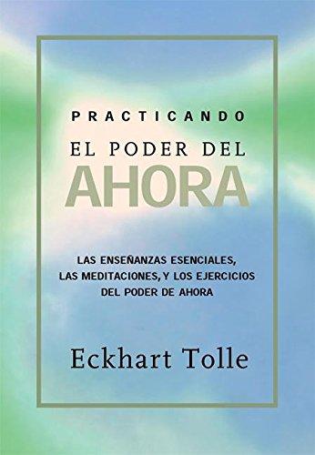 9781577314462: Practicando el poder de ahora: Practicing the Power of Now, Spanish-Language Edition (Spanish Edition)