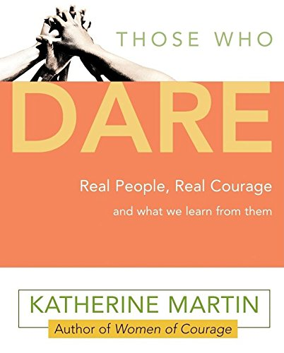 9781577314530: Those Who Dare: Stories of Courage from the People Who Lived Them