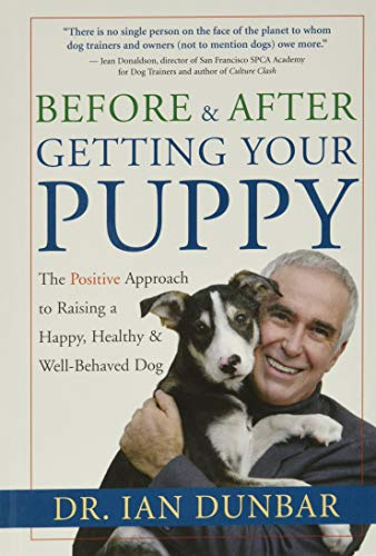 9781577314554: Before and after Getting Your Puppy: The Positive Approach to Raising a Happy, Healthy, and Well-Behaved Dog
